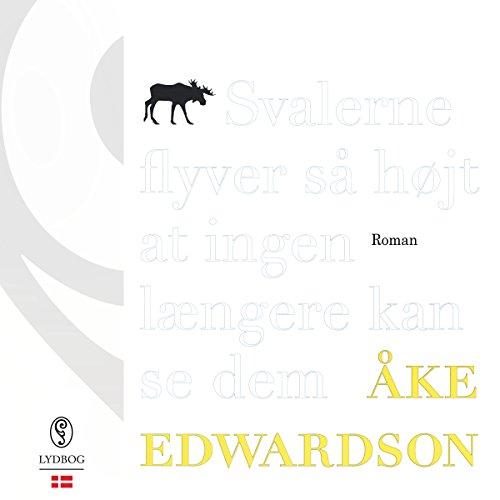 Svalerne flyver så højt at ingen længere kan se dem                   De :                                                                                                                                 Åke Edwardson                               Lu par :                                                                                                                                 Jette Mechlenburg                      Durée : 8 h et 53 min     Pas de notations     Global 0,0