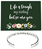 Life Is Tough My Darling But So Are You Inspirational Bracelets for Women Personalized Mantra Jewelry Best inspiring Gifts for Her Engraved Hidden Message Quote Cuff Bangle Motivational Gifts for Teen Girls Friends