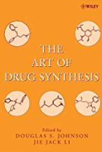 The Art of Drug Synthesis (Wiley Series on Drug Synthesis) (English Edition)