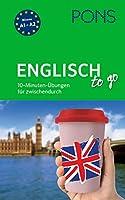 PONS Englisch-Uebungen to go: 10-Minuten-Uebungen fuer zwischendurch