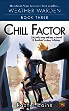 Chill Factor( Book Three of the Weather Warden)[WEATHER WARDEN BK03 CHILL FACT][Mass Market Paperback]