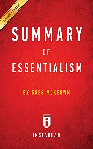 Summary of Essentialism: by Greg McKeown | Includes Analysis