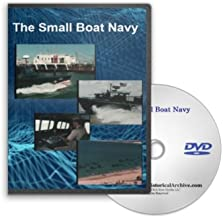 The Small Boat Navy - Vietnam Era Swift Boats, PBRs, MSBs, LCPLs, Armored Troop Carriers, Monitors and Seahawk helicopters