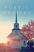 Poetic Praises: A Destiny with God