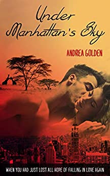 Under Manhattan's Sky (English Edition) de [Andrea Golden., Lucy and Taylor Campbell]