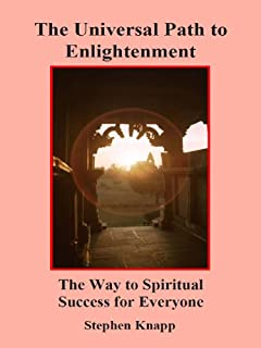 The Universal Path to Enlightenment: The Way to Spiritual Success for Everyone (English Edition)