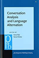 Conversation Analysis and Language Alternation: Capturing Transitions in the Classroom (Pragmatics & Beyond New Series)