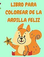 Libro para colorear de la ardilla feliz: Libro para colorear para niños con divertidas ardillas - Libros para colorear para niños - Libro para colorear de animales - Libros de actividades para niños