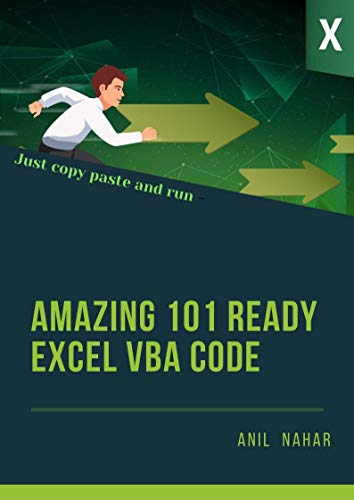 Ready to Use Powerful 101 VBA Codes: Just Copy - Paste - Run (Macros) (EXCEL VBA CODE Book 1)
