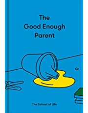 The Good Enough Parent: How to raise contented, interesting and resilient children (English Edition)