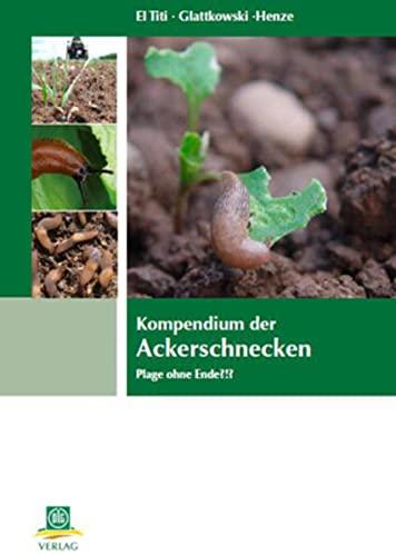 Kompendium der Ackerschnecken: Plage ohne Ende?!?