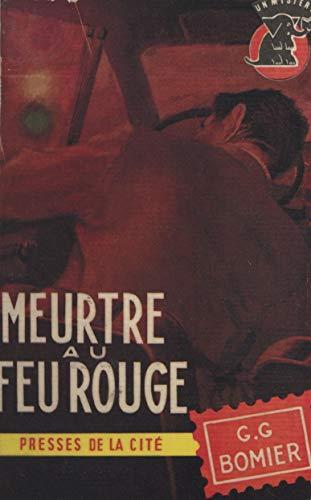 Meurtre au feu rouge (French Edition)