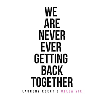 We Are Never Ever Getting Back Together (feat. Bella vie)