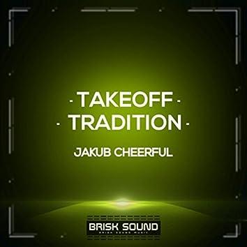 Takeoff / Tradition