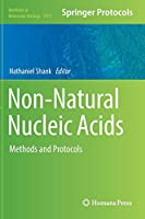 Non-Natural Nucleic Acids: Methods and Protocols (Methods in Molecular Biology (1973))