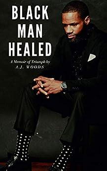 Black Man Healed by [AJ Woods]