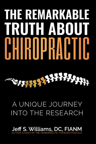 Compare Textbook Prices for The Remarkable Truth About Chiropractic: A Unique Journey Into The Research  ISBN 9780578917962 by Williams FIANM, DC Jeff S.