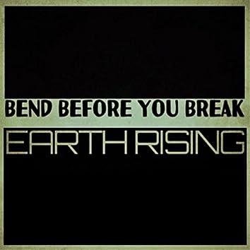 Bend Before You Break