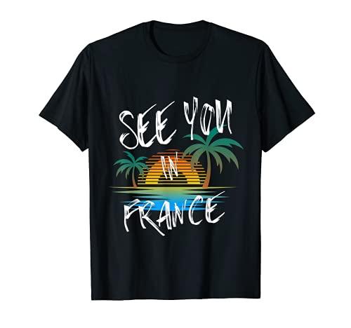 Nos Nos Nos Vemos En Francia Vacaciones Francia Camiseta
