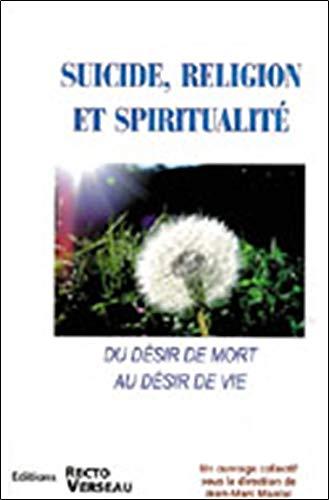 Suicide, religion et spiritualité : Du désir de mort au désir de vie