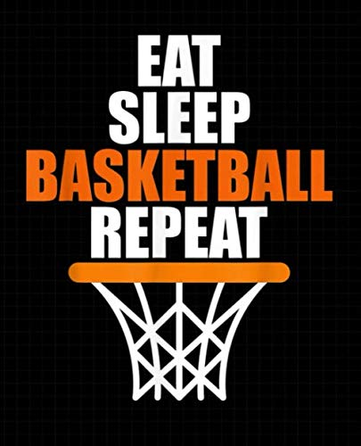 Eat Sleep Basketball Repeat Composition Notebook: School Exercise Book For Writing and Taking Notes | 120 Lined Pages (Basketball Sports Journals For Kids)