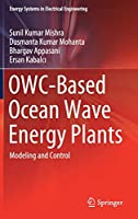 OWC-Based Ocean Wave Energy Plants: Modeling and Control (Energy Systems in Electrical Engineering)