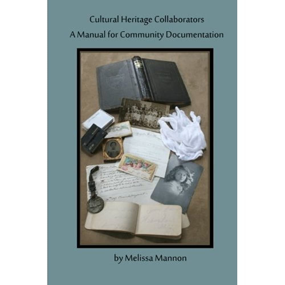 耐えられない応援する地下Cultural Heritage Collaborators: A Manual for Community Documentation (English Edition)