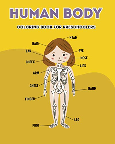 Human Body Coloring Book For Preschoolers: Best Educational Gift or Present for kids 3, 4 , 5, 6, 7, year old and other Anatomy Enthusiasts