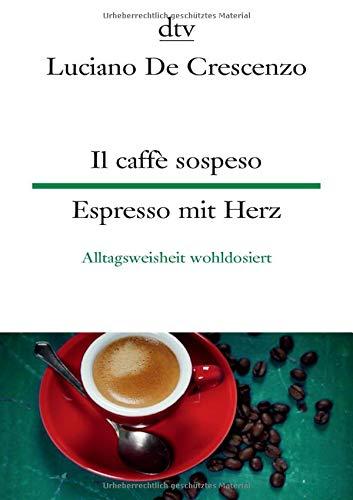 Il caffè sospeso Espresso mit Herz: Alltagsweisheit wohldosiert