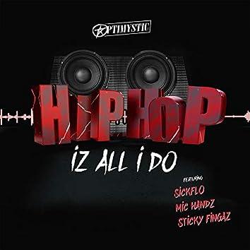 Hip-Hop Iz All I Do
