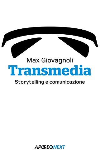 Transmedia: Storytelling e comunicazione