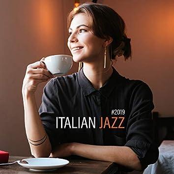 #2019 Italian Jazz – Coffee Music, Restaurant Jazz, 15 Instrumental Sounds at Night, Smooth Jazz, Ambient Jazz Tunes