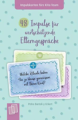 48 Impulse für wertschätzende Elterngespräche (Impulskarten fürs Kita-Team)