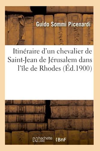 Itinéraire d'un chevalier de Saint-Jean de Jérusalem dans l'île de Rhodes