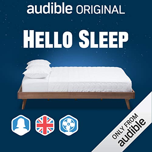 Hello Sleep: UK/Female/White Noise Background                   By:                                                                                                                                 Audible Original                           Length: 3 hrs and 10 mins     Not rated yet     Overall 0.0
