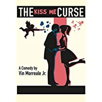 The Kiss Me Curse: A Comedy in Two Acts
