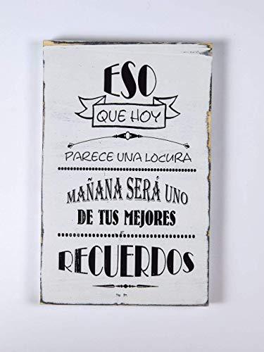 Cartel de Madera Con Frases motivadoras, optimistas, con sentido del humor y citas célebres. Ideas para Regalar o Decorar. Acabados Vintage-Regalo