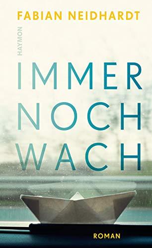 Buchseite und Rezensionen zu 'Immer noch wach: Roman' von  Fabian Neidhardt