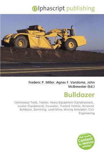 Bulldozer: Continuous Track, Tractor, Heavy Equipment (Construction),  Loader (Equipment), Excavator, Tracked Vehicle, Armored  Bulldozer, Demining, Land Mine, Mining Simulator, Civil  Engineering