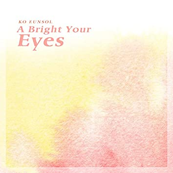 A Bright Your Eyes
