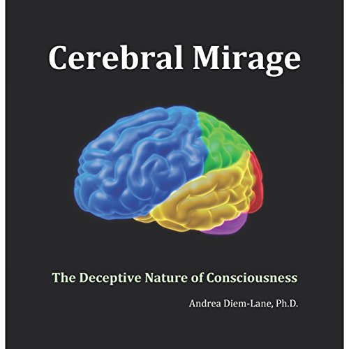 Cerebral Mirage: The Deceptive Nature of Awareness  By  cover art