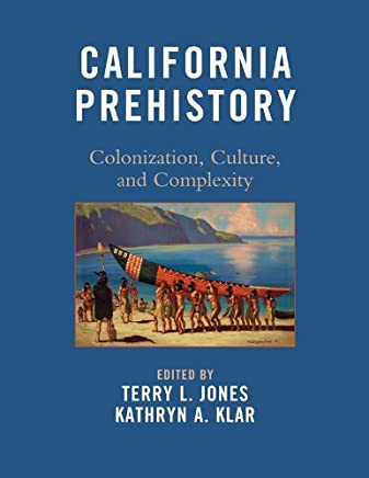 California Prehistory: Colonization, Culture, and Complexity (English Edition)