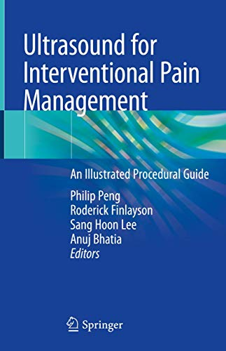Compare Textbook Prices for Ultrasound for Interventional Pain Management: An Illustrated Procedural Guide 1st ed. 2020 Edition ISBN 9783030183707 by Peng, Philip,Finlayson, Roderick,Lee, Sang Hoon,Bhatia, Anuj