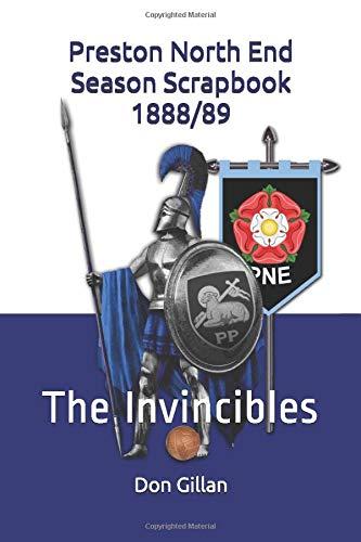Preston North End - Season Scrapbook 1888/89: The Invincibles