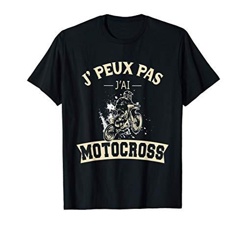 Homme J'Peux Pas J'ai Motocross Cadeau Motard Fan de Moto Cross T-Shirt
