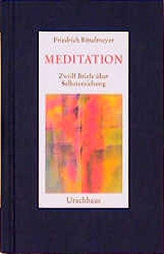 Meditation: Zwölf Briefe über Selbsterziehung