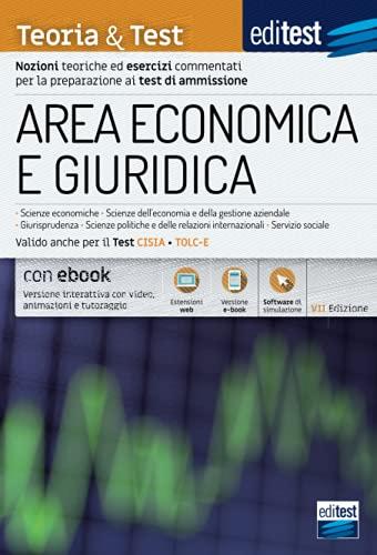Teoria & Test Area Economica e Giuridica: Nozioni teoriche ed esercizi commentati per la preparazione ai test di ammissione per la preparazione ai test di ammissione
