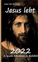 Jesus lebt 2022: in einem Altersheim in Bielefeld