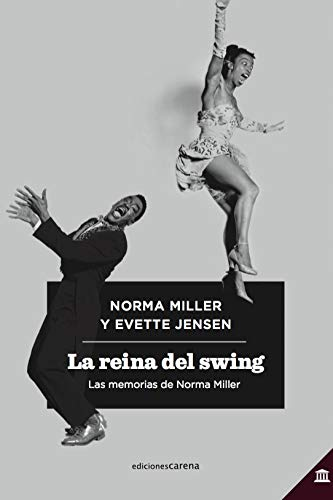 La reina del swing: Las memorias de Norma Miller (Ensayo Carena)
