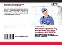 Acciones de promoción y prevención a personas con riesgo de VIH/SIDA: Diseño de un sistema de acciones de promoción y prevención dirigido a personas con riesgo de VIH/SIDA